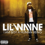 Cd Lil Wayne I Am Not A Human Being [explicit Content]